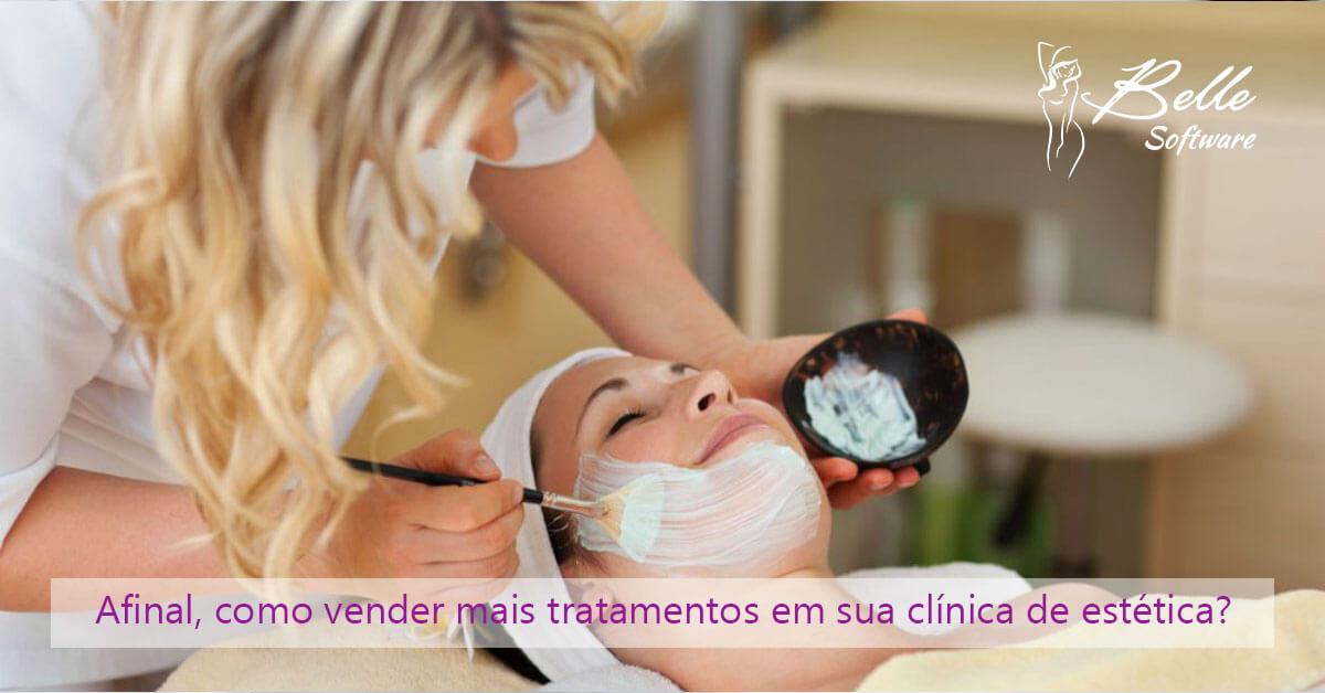 Afinal, como vender mais tratamentos em sua clínica de estética?
