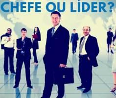 Diferença entre Chefe e Líder? Principais Características e Atitudes.