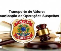 Comunicação de Operações Suspeitas no Transporte de Valores
