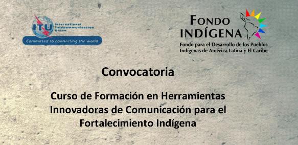 convocatoria-curso-de-formacion-en-herramientas-innovadoras-de-comunicacion-para-el-fortalecimiento-indigena