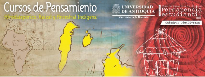 cursos-de-extension-gratuitos-y-abiertos-en-pensamiento-raizal-afrodiasporico-y-ancestral-indigena-udea