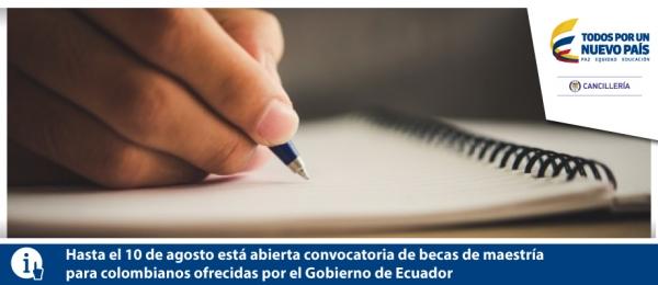 hasta-el-10-de-agosto-esta-abierta-convocatoria-de-becas-de-maestria-para-colombianos-ofrecidas-por-el-gobierno-de-ecuador
