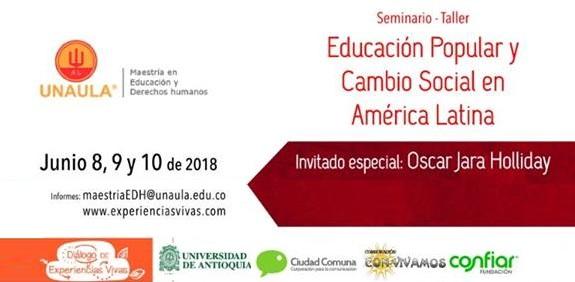 seminario-taller-eduacion-popular-y-cambio-social-en-americ-a-latina-unaula-2018
