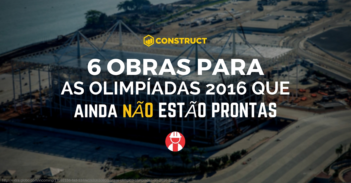 6 obras para as olimpiadas 2016 que ainda nao estao prontas