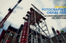Fotografia de Obras para acompanhamento de processo - Gestor de Obras & Construct