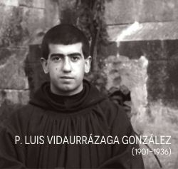 blaženi Alojzij Evlogij (Luis Eulogio) Vidaurrázaga Gónzalez - duhovnik, redovnik in mučenec