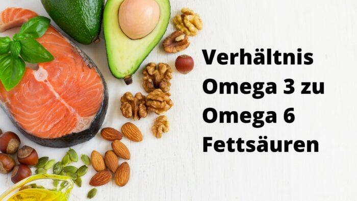 Verhältnis von Omega 3 zu Omega 6 Fettsäuren