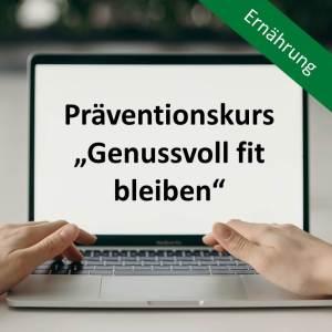 """Präventionskurs """"Genussvoll fit bleiben"""""""