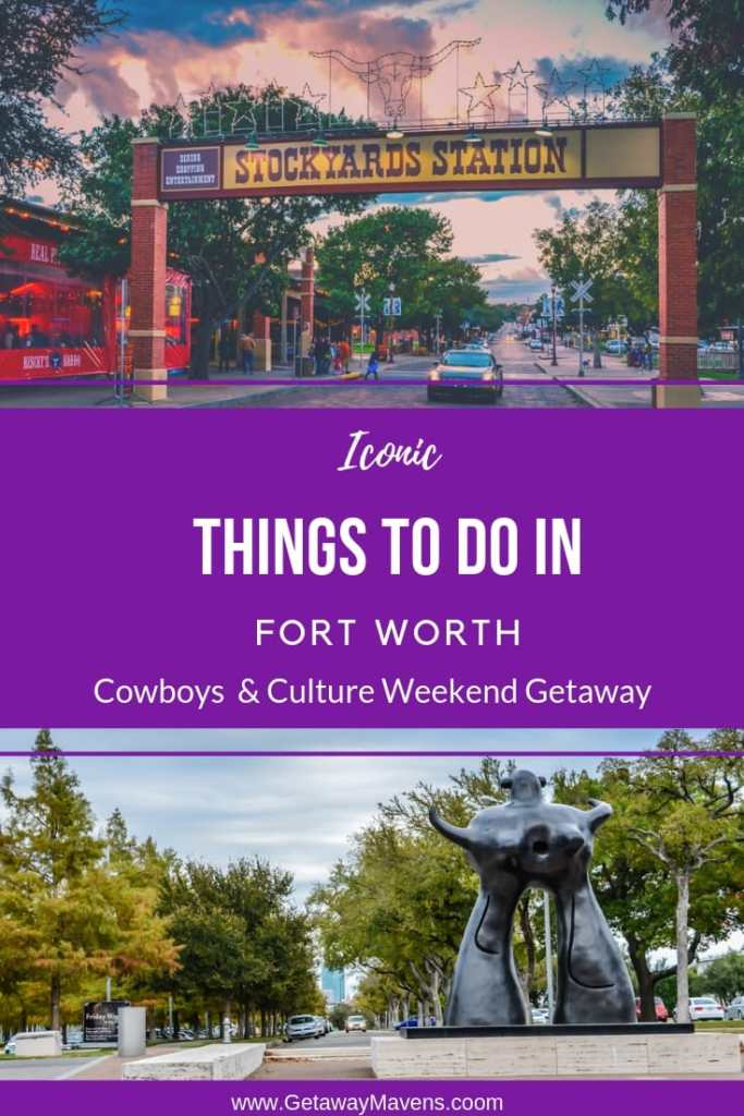 Iconic Things To Do In Fort Worth: Cowboys & Culture Weekend Getaway Pinterest Pin
