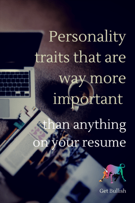 A Get Bullish article on Personality Qualities that are More Important Than Your Resume
