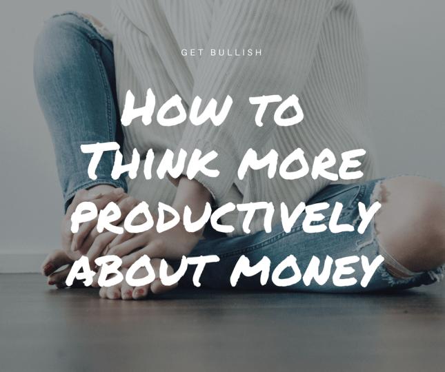 feminist, money, thinking about money, productive, feminism, career, ladyboss, bosslady, finances