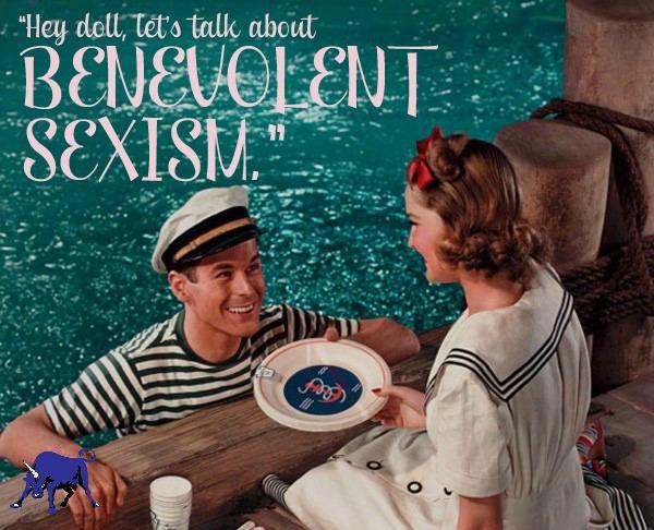 Benevolent Sexism
