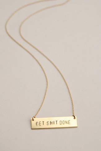 Get Shit Done Necklace