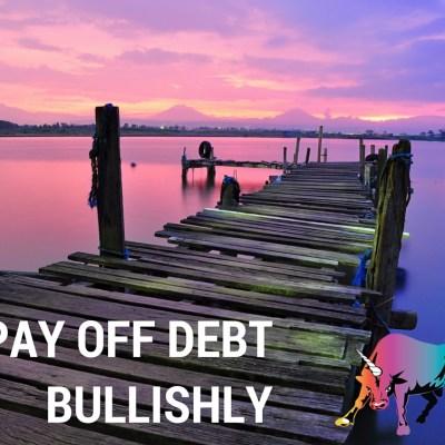 Bullish Q&A: Pay Off Debt Bullishly