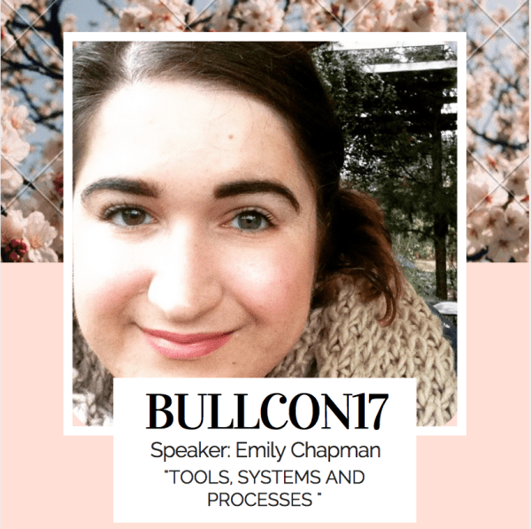 BullCon17 speaker Emily Chapman on Tools, systems and processes
