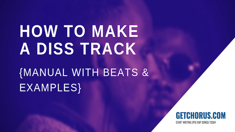 How To Make A Diss Track {Manual With Beats & Examples}