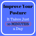 Improve Your Posture - It Takes Just 10 Minutes a Day