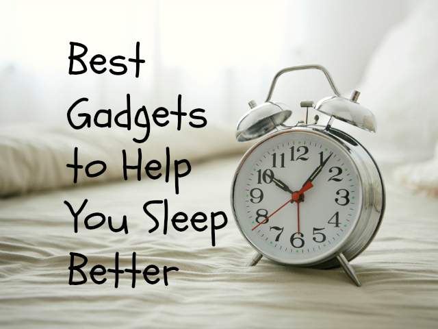 Best Gadgets to Help You Sleep Better