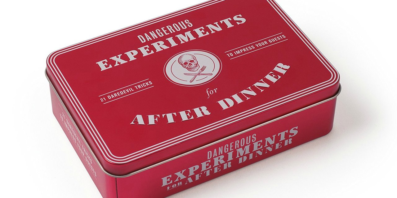 Dangerous Experiments for After Dinner: 21 Tricks to Impress Your Guests