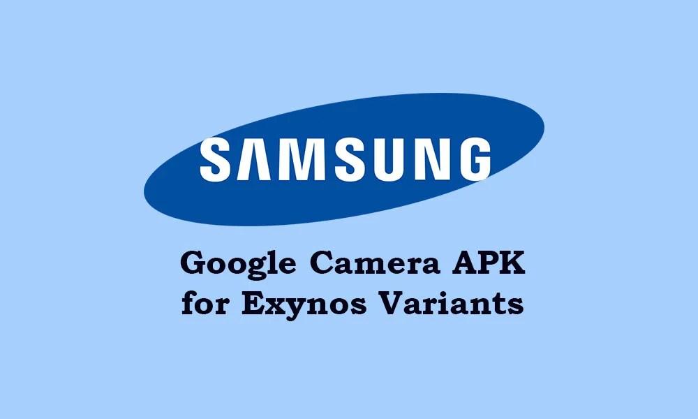 Загрузить Google Camera для всех устройств Samsung Exynos [GCam ZCam APK]