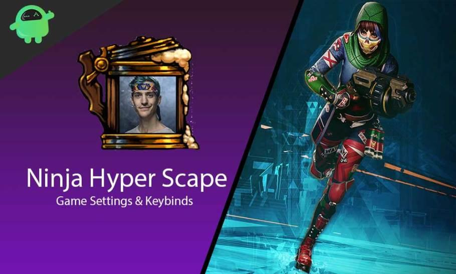Ninja Hyper Scape Ayarları ve Tuş Bağlantıları