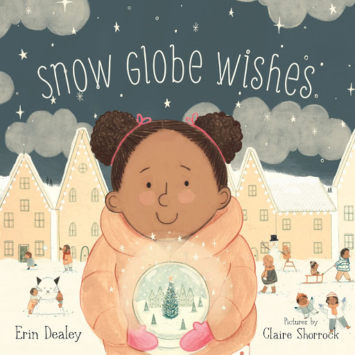 Snow Globe Wishes   By Erin Dealey and Claire Shorrock