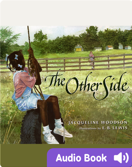 The Other Side by Jacqueline Woodson & E.B. Lewis