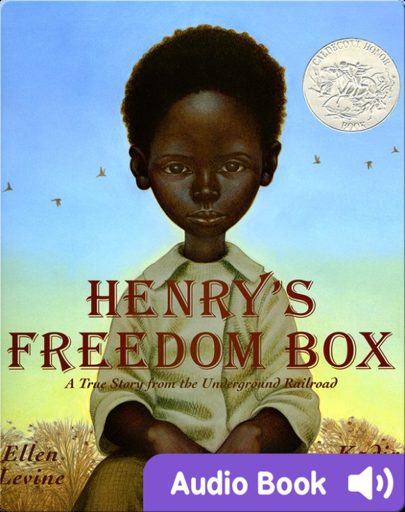 Best realistic fiction books for kids: Henry's Freedom Box