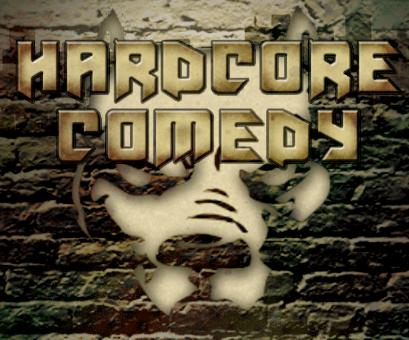 Hard Core Comedy Show