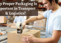 Importance of Packing in Transport and Logistics