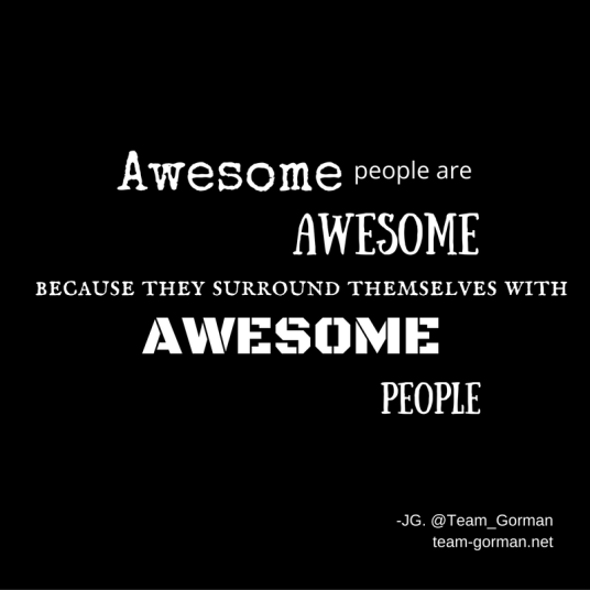 awesome-people-are-awesome-because-their-surround-themsleves-with-awesome-people