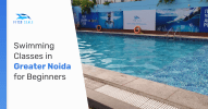 swimming classes in greater noida