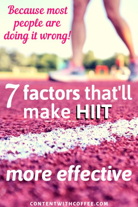 7 factors to consider to make HIIT more effective! Because HIIT is one of the best types of exercise - when performed correctly! PLUS a sample workout! #hiit #hiitworkout #howtodohiit #fitnesstips #exercise