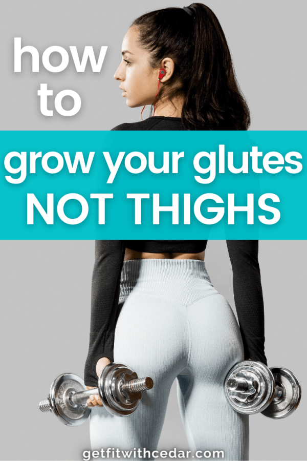 grow glutes not legs at home