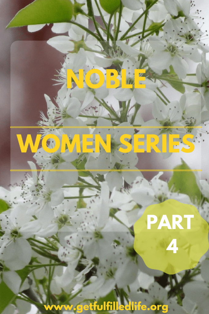 We Can All Be Noble Women (Part 4)