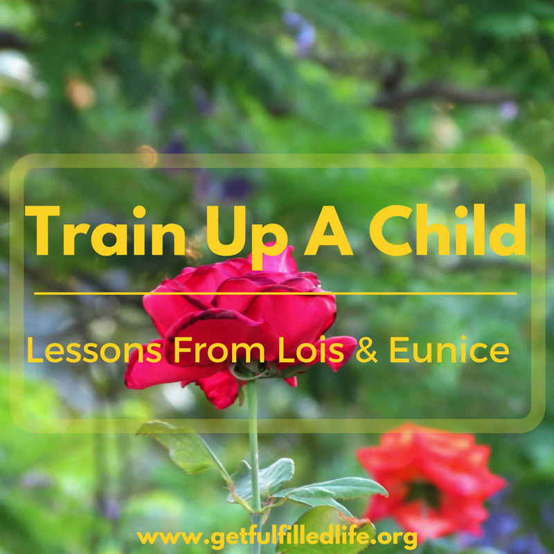 Train Up A Child: Lessons From Lois & Eunice