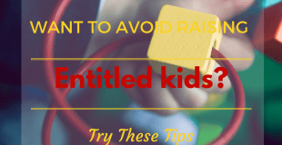 Want To Avoid Raising Entitled Children?