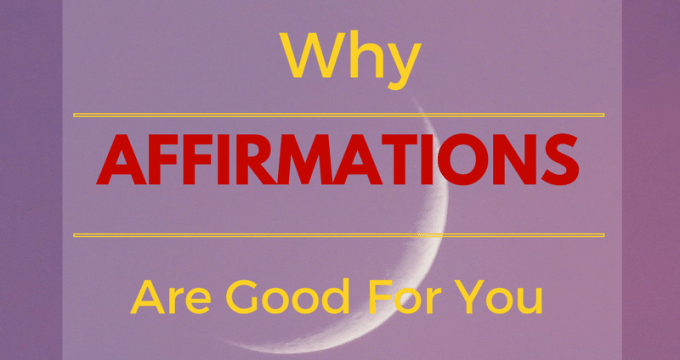 Why Affirmations Are Good For You+ Free Printable