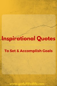 Inspirational Quotes To Help You Set Accomplish Your Goals