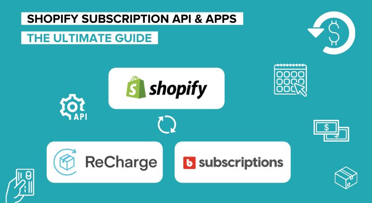 Ecommerce Shopify Subscription API & Apps