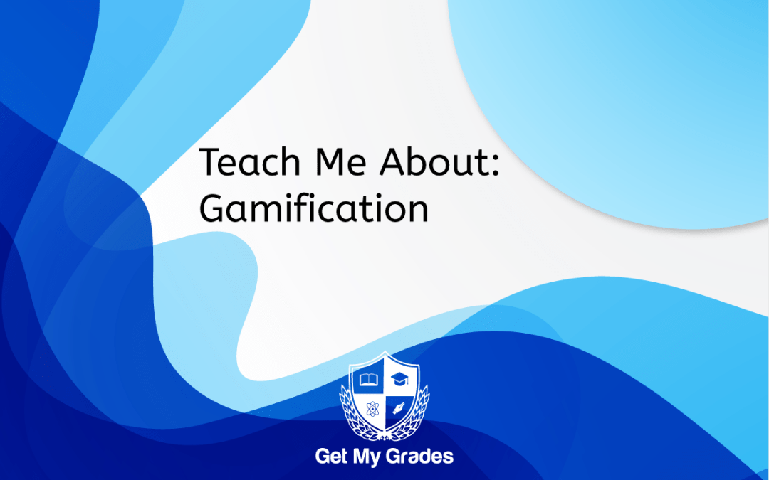 Teach Me About: Gamification