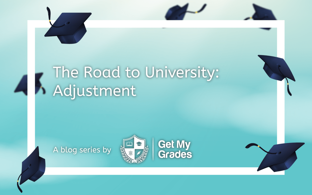 The Road To University: Adjustment