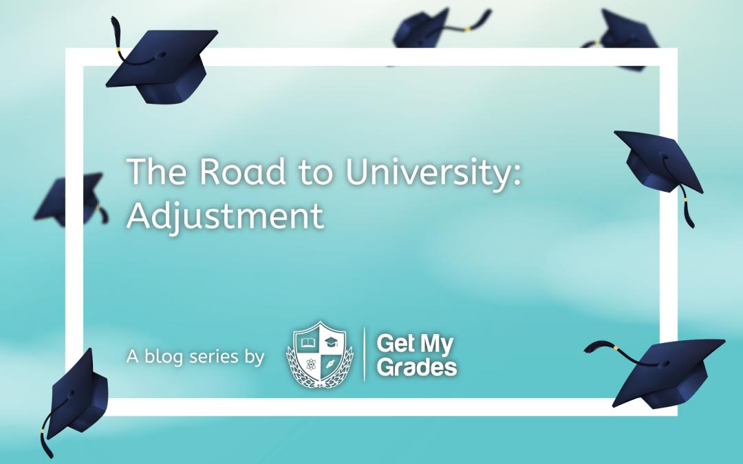The Road To University: Adjustment