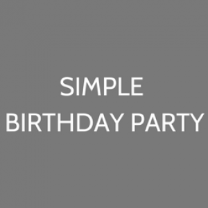 Simple Birthday Party