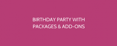 Kid's Parties With Packages and Add-ons