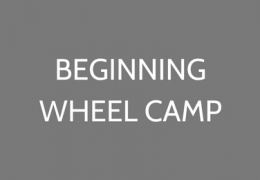 Beginning Wheel Camp