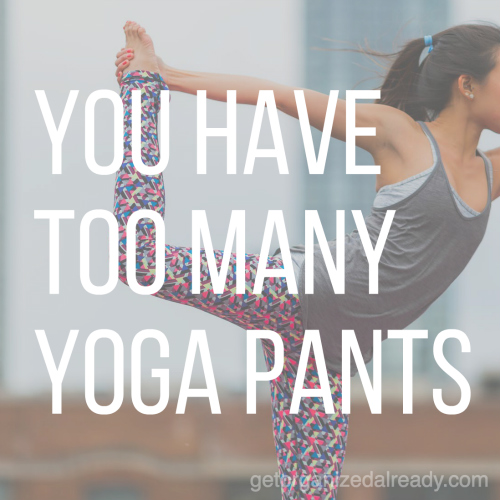 YOU-HAVE-TOO-MANY-YOGA-PANTS
