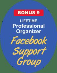 LIFETIME Professional Organizer Facebook Support Group BONUS 9