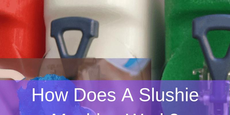 How Does A Slushie Machine Work