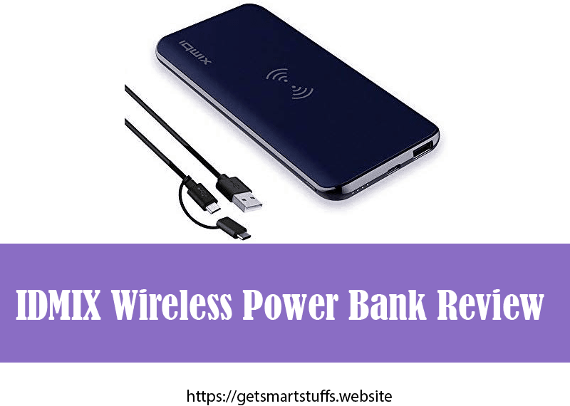 IDMIX Wireless Power Bank Review
